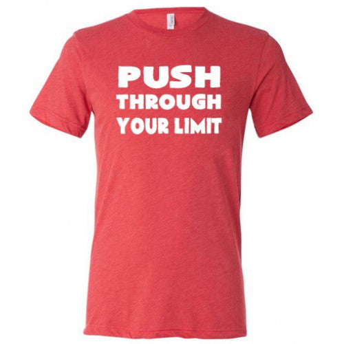 Push Through Your Limit Shirt Mens