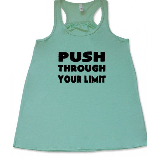 Push Through Your Limit Shirt
