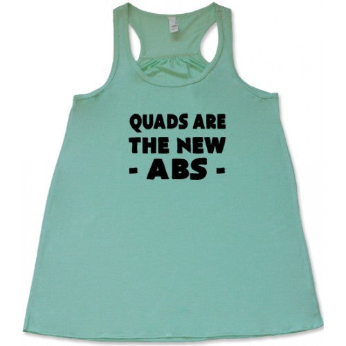 Quads Are The New Abs Shirt