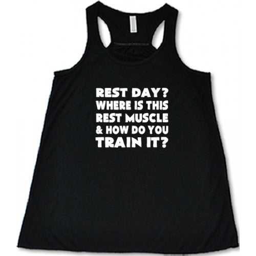 Rest Day? Where Is This Rest Muscle & How Do You Train It Shirt