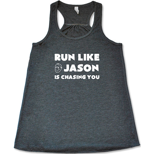 Run Like Jason Is Chasing You Shirt