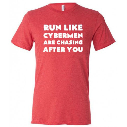 Run Like Cybermen Are Chasing After You Shirt Mens