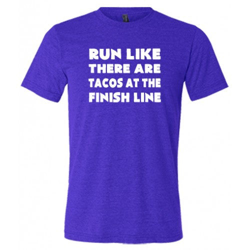 Run Like There's Tacos At The Finish Line Shirt Mens