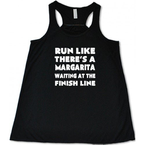 Run Like There's Margaritas At The Finish Line Shirt