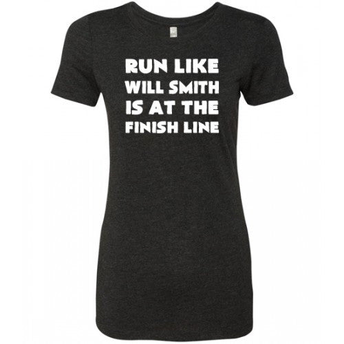 Run Like Will Smith Is At The Finish Line Shirt