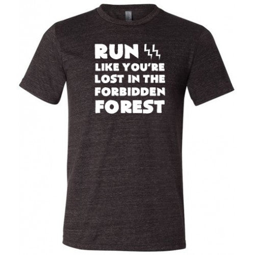 Run Like You're Lost In The Forbidden Forest Shirt Mens