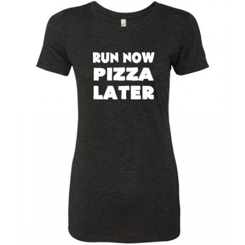 Run Now Pizza Later Shirt