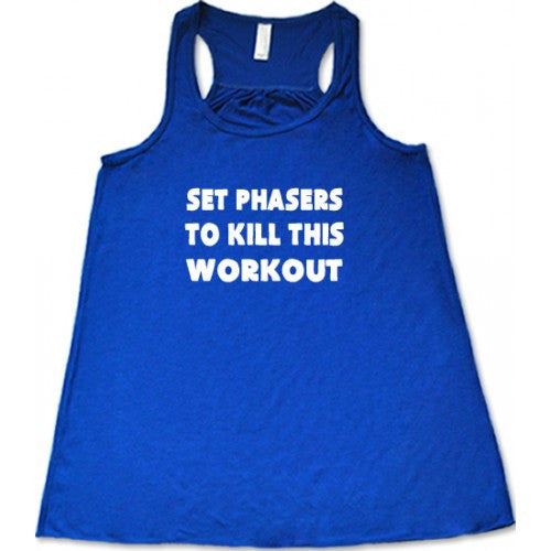 Set Phasers To Kill This Workout Shirt