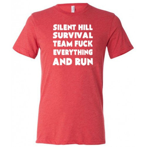 Silent Hill Survival Team Fuck Everything And Run Shirt Mens