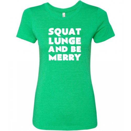 Squat Lunge And Be Merry Shirt