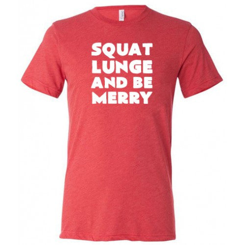 Squat Lunge And Be Merry Shirt Mens