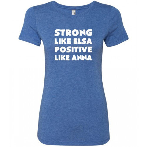 Strong Like Elsa Positive Like Anna Shirt