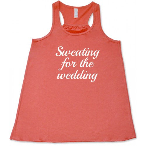 Sweating For The Wedding Shirt