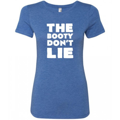 The Booty Don't Lie Shirt