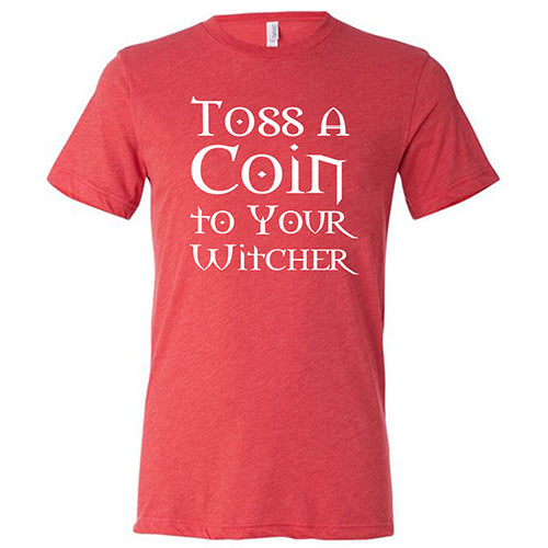 Toss A Coin To Your Witcher Shirt Mens