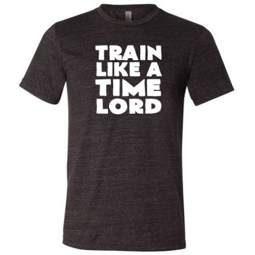 Train Like A Time Lord Shirt Mens