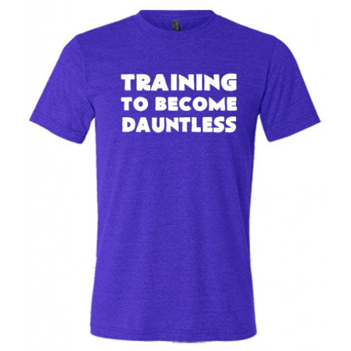 Training To Become Dauntless Shirt Mens