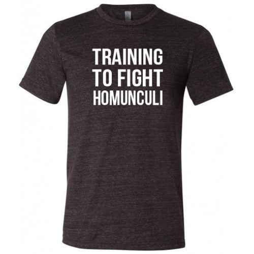 Training To Fight Homunculus Shirt Mens