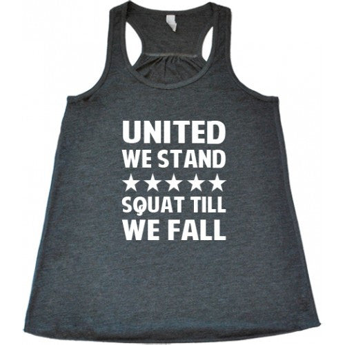 United We Stand Squat Till We Fall Shirt