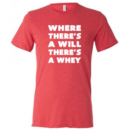 Where There's A Will There's A Whey Shirt Mens