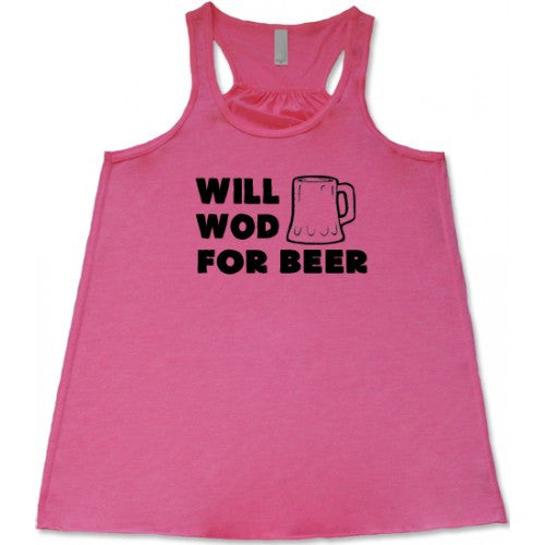Will Wod For Beer Shirt