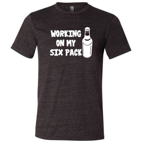Working On My Six Pack Shirt Mens