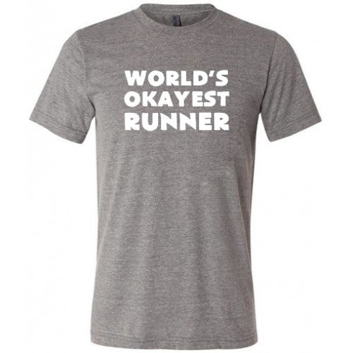 World's Okayest Runner Shirt Mens