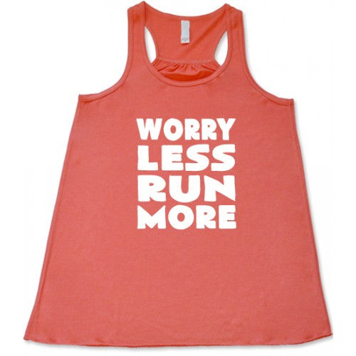 Worry Less Run More Shirt