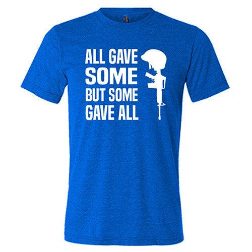 All Gave Some Some Gave All Shirt Mens