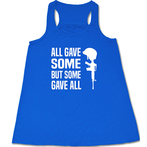 All Gave Some Some Gave All Shirt