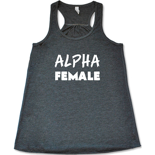 Alpha Female Shirt