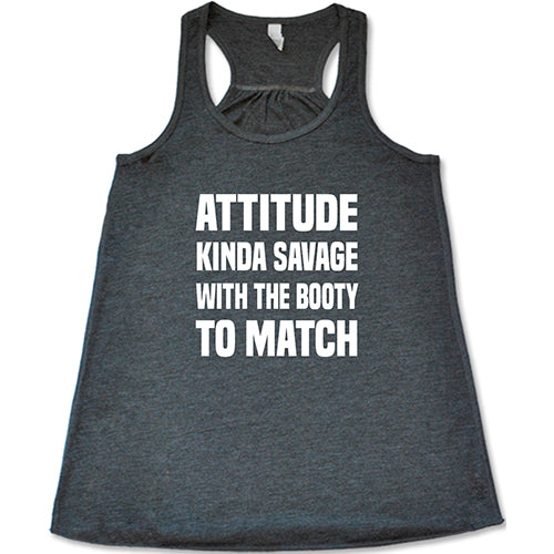 Attitude Kinda Savage With The Booty To Match Shirt
