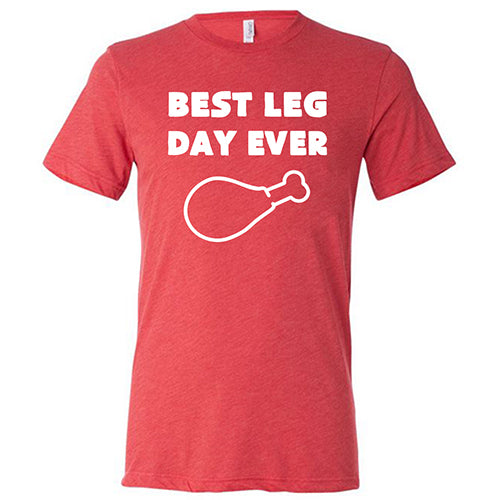Best Leg Day Ever Shirt Mens