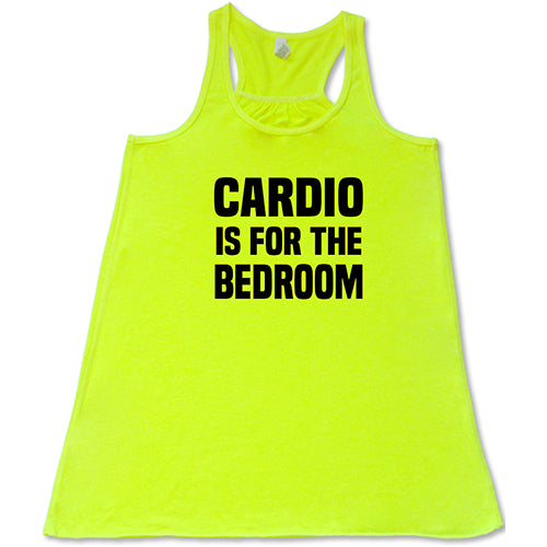 Cardio Is For The Bedroom Shirt