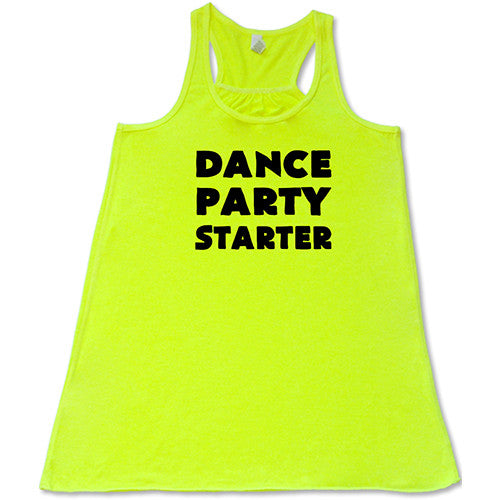 Dance Party Starter Shirt