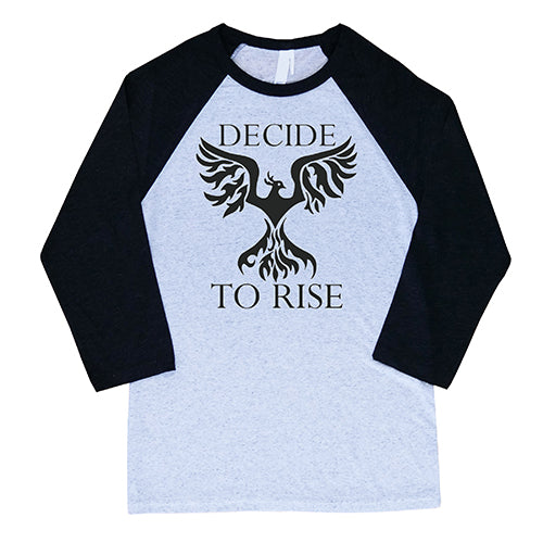 Decide To Rise Baseball Tee Unisex Shirt