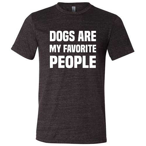 Dogs Are My Favorite People Shirt Mens