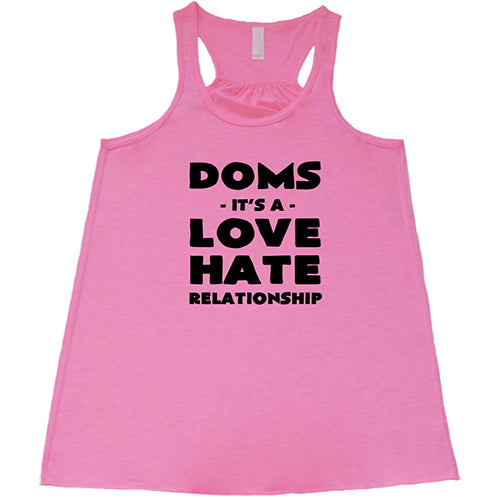 DOMS It's A Love Hate Relationship Shirt