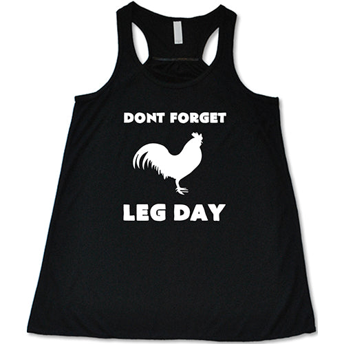 Don't Forget Leg Day Shirt