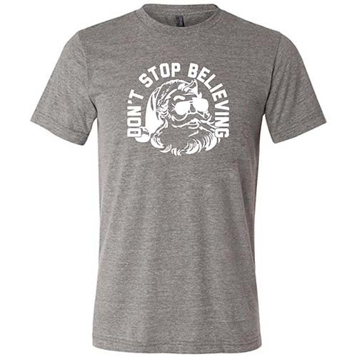 Don't Stop Believing Shirt Mens