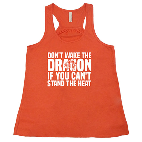 Don't Wake The Dragon If You Can't Stand The Heat Shirt