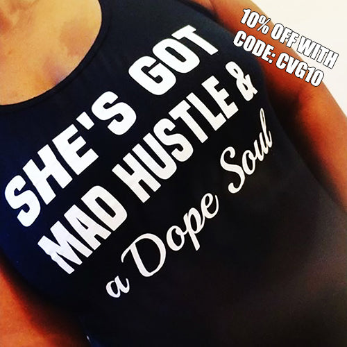 She's Got Mad Hustle And A Dope Soul Shirt
