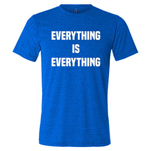 Everything Is Everything Shirt Mens