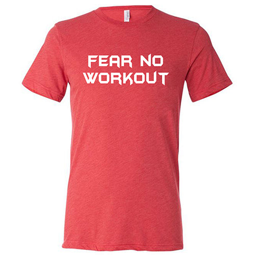 Fear No Workout Shirt Mens