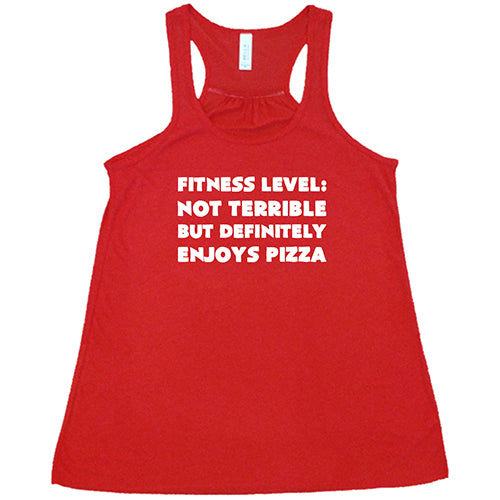 Fitness Level Not Terrible But Definitely Enjoys Pizza Shirt