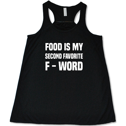 Food Is My Second Favorite F-Word Shirt