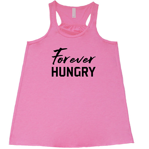 Forever Hungry Shirt