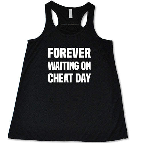Forever Waiting On Cheat Day Shirt
