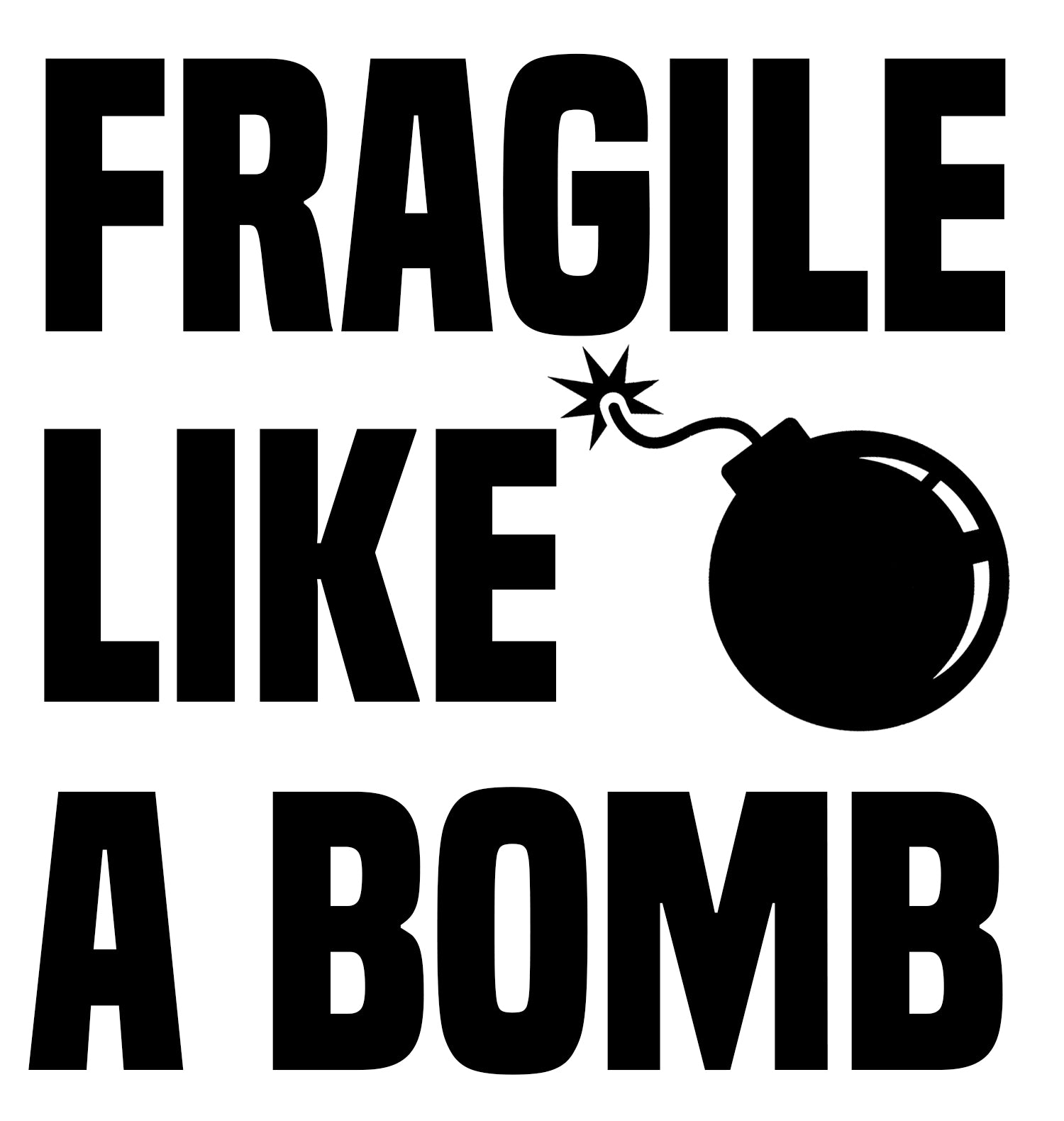 Fragile Like A Bomb Sticker