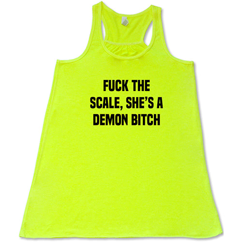 Fuck The Scale, She's A Demon Bitch Shirt